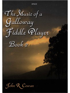 John R Cowan: Music of a Galloway Fiddle Player Book 2 (Violin Solo) Books | Viol