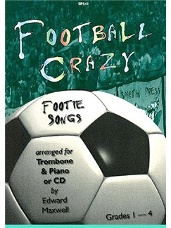 Edward Maxwell: Football Crazy for Trombone & Piano/CD Books and CDs | Piano, Piano Accompaniment