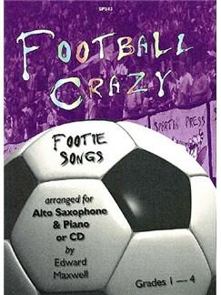 Edward Maxwell: Football Crazy for Alto Saxophone & Piano/CD Books and CDs | Alto, Piano Accompaniment