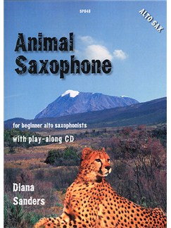 Diana Sanders: Animal Sax with accompanying CD (Alto in Eb) Books and CDs | Saxophone