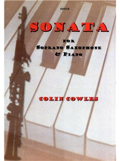 "Colin Cowles: Sonata for Soprano Sax & Piano - (originally ""Sopsonare"") Books 