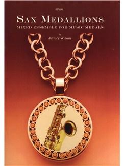 Jeffery Wilson: Sax Medallions - Mixed Ensemble For Music Medals Books | Tenor Saxophone, Alto Saxophone
