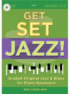Ben Crosland: Get Set Jazz! (Grades 0-2) Books | Piano