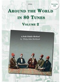 Around The World in 80 Tunes Volume 2: A Folk Fiddle Method Books and CDs | Violin