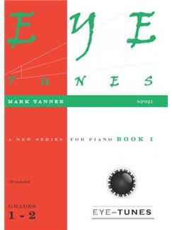 Mark Tanner: Eye-Tunes - Piano Book 1 (Grades 1-2) Books | Piano