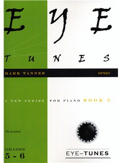 Mark Tanner: Eye Tunes - Piano Book 5 (Grades 5-6) Books and CDs | Piano