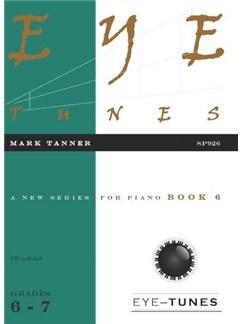 Mark Tanner: Eye Tunes - Piano Book 6 (Grades 6-7) Books and CDs | Piano