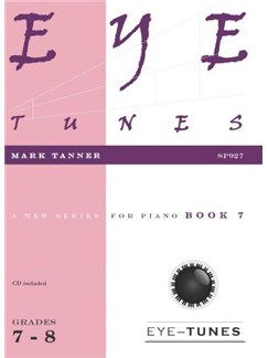 Mark Tanner: Eye Tunes - Piano Book 7 (Grades 7-8) Books and CDs | Piano