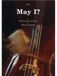 Dennis Leogrande: May I? for double bass and piano Books | Double Bass, Piano Accompaniment