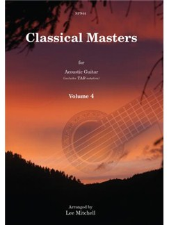 Classical Masters For Acoustic Guitar - Volume 4 Books | Guitar