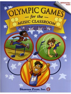 Todd Schreiber and Valerie Lippoldt Mack: Olympic Games for the Music Classroom (Teachers Book) Books | Voice
