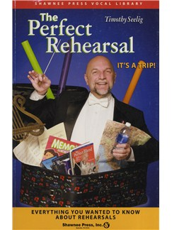 Timothy Seelig: The Perfect Rehearsal (Vocal) Books | Voice
