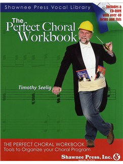 Timothy Seelig: The Perfect Choral Workbook Books and CD-Roms / DVD-Roms | Choral