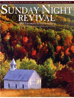 Sunday Night Revival - 40 Favourite Gospel Songs Books | Piano, Vocal & Guitar (with Chord Boxes)