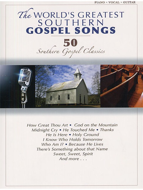 The World\'s Greatest Southern Gospel Songs - Piano, Vocal & Guitar ...