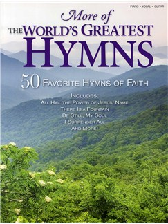 More Of The World's Greatest Hymns - 50 Favorite Hymns Of Faith Books | Piano, Vocal & Guitar