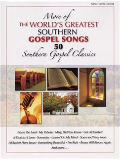 More Of The World's Greatest Southern Gospel Songs - 50 Southern Gospel Classics Books | Piano, Vocal & Guitar