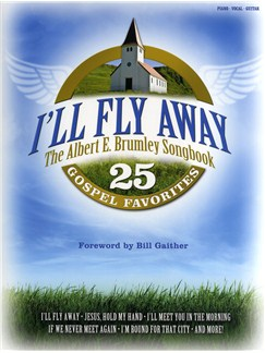 I'll Fly Away - The Albert E. Brumley Songbook Books | Piano, Vocal & Guitar