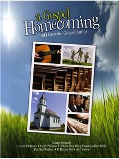 A Gospel Homecoming - 40 Favourite Gospel Songs Books | Piano, Vocal & Guitar
