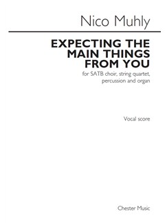 Nico Muhly: Expecting The Main Things From You (SATB) Books | SATB, Piano Accompaniment