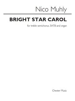 Nico Muhly: Bright Star Carol Books | Treble, SATB, Organ Accompaniment