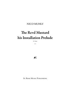 Nico Muhly: Reverend Mustard His Installation Prelude Books | Organ, Keyboard