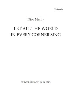 Nico Muhly: Let All The World In Every Corner Sing (Cello Part) Books | Cello