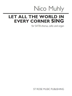 Nico Muhly: Let All The World In Every Corner Sing (Vocal Score) Books | SATB, Cello, Organ Accompaniment