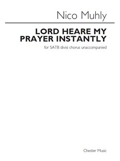 Nico Muhly: Lord Heare My Prayer Instantly Books | SATB