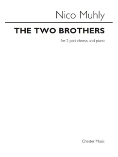 Nico Muhly: The Two Brothers Books | 2-Part Choir, Piano Accompaniment