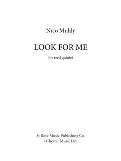 Nico Muhly: Look For Me (Score/Parts) Books | Cor Anglais, Clarinet, Bass Clarinet, Soprano Saxophone, Bassoon