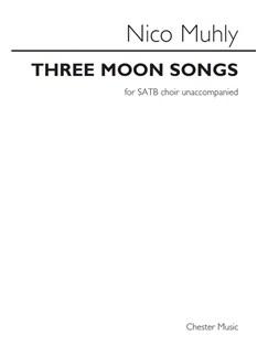 Nico Muhly: Three Moon Songs Books | SATB