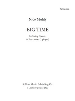 Nico Muhly: Big Time (Parts) Books | String Quartet, Percussion