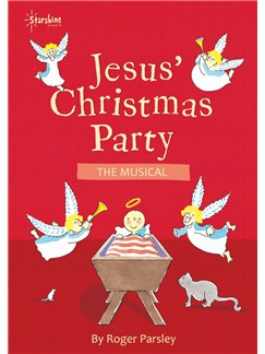 Roger Parsley: Jesus' Christmas Party - The Musical (CD Edition) Books | Voice, Piano Accompaniment (with Chord Symbols)