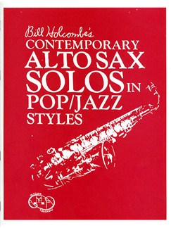 Bill Holcombe: Contemporary Alto Sax Solos In Pop/Jazz Styles (Book Only) Books | Alto Saxophone, Piano Accompaniment