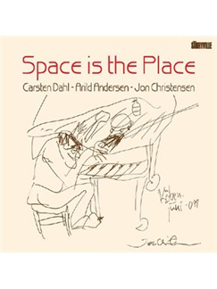 Carsten Dahl/Arild Andersen/Jon Christensen: Space Is The Place CDs |