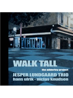 Jesper Lundgaard Trio: Walk Tall - The Adderley Project CDs |