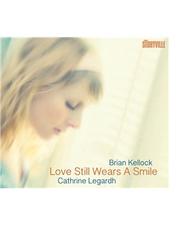 Cathrine Legardh/Brian Kellock: Love Still Wears A Smile CDs |