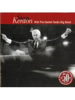 Stan Kenton With The Danish Radio Big Band CDs |