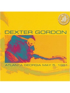 Dexter Gordon: Atlanta Georgia May 5, 1981 CDs |