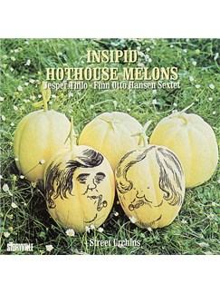 Jesper Thilo/Finn Otto Hansen: Insipid Hothouse Melons CDs |