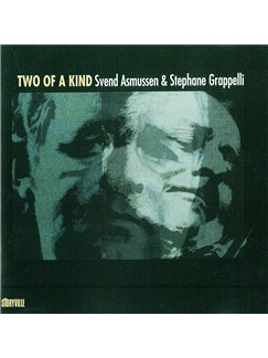 Svend Asmussen/Stephane Grappelli: Two Of A Kind CDs |