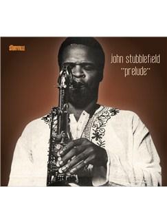 John Stubblefield: Prelude CDs |