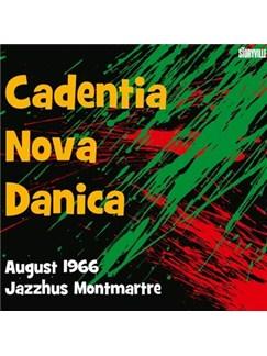 Cadentia Nova Danica: August 1966, Jazzhus Montmartre CDs |