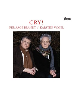 Karsten Vogel/Per Aage Brandt: Cry! CD |