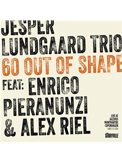 Jesper Lundgaard Trio: 60 Out Of Shape CDs |