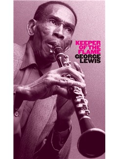 George Lewis: Keeper Of The Flame (8CD Box + 28 Page Booklet) CDs |