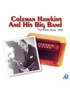 Coleman Hawkins: The Radio Years 1940 CDs |