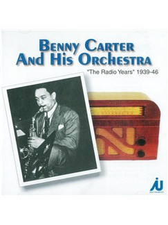 Benny Carter: The Radio Years 1939-1946 CDs |