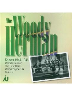 Woody Herman: The Woody Herman Shows 1944-46 CDs |
